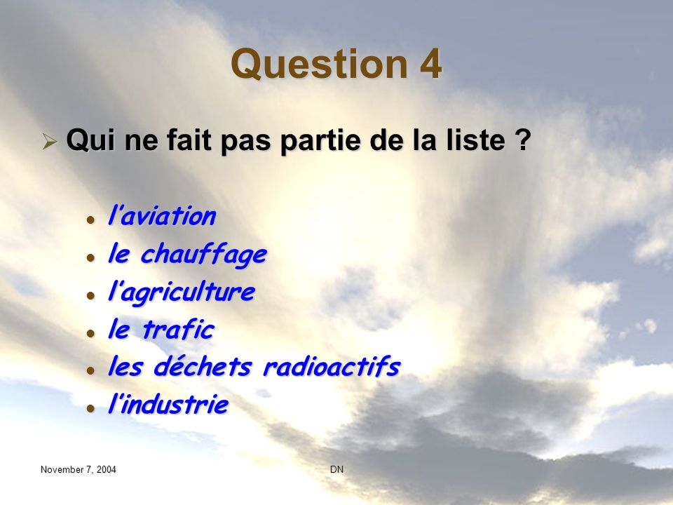 Question 4 Qui ne fait pas partie de la liste l'aviation