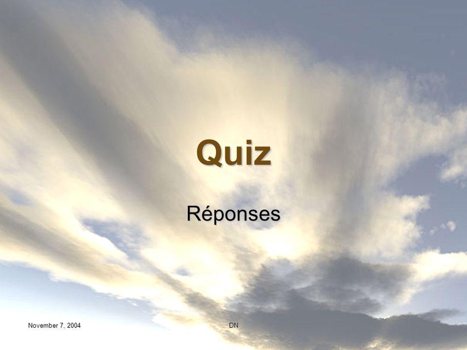 Quiz Réponses November 7, 2004 DN