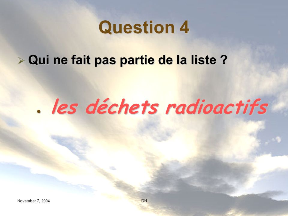 Question 4 Qui ne fait pas partie de la liste