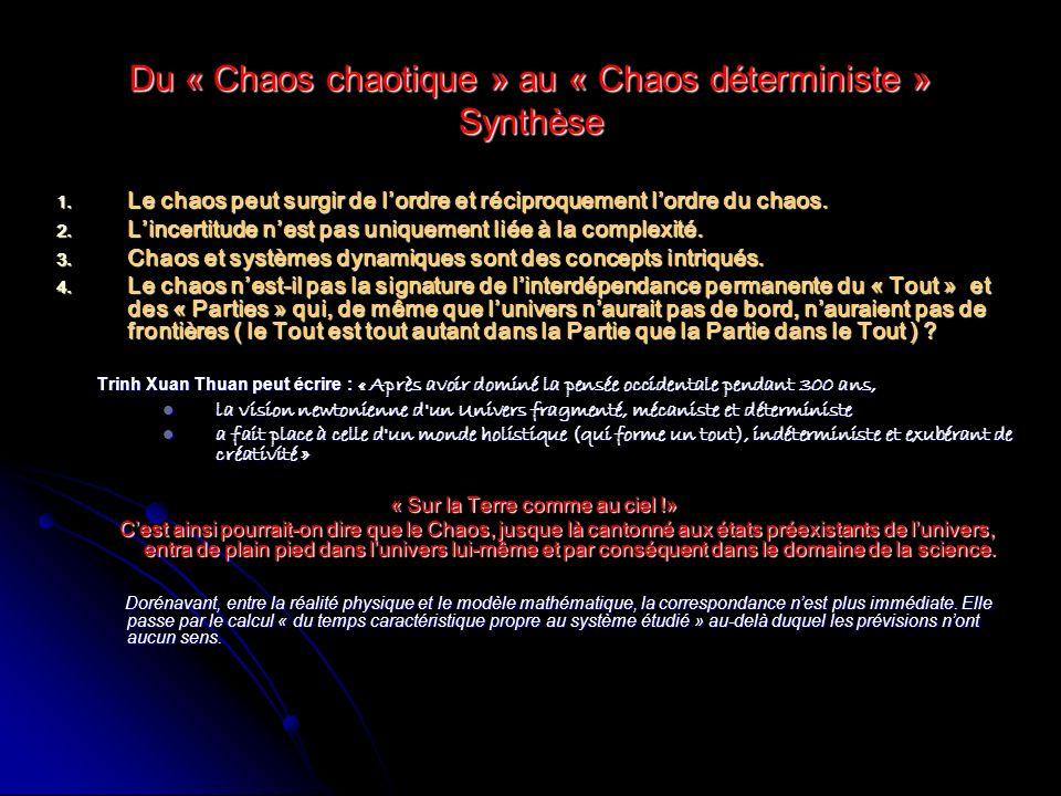 Du « Chaos chaotique » au « Chaos déterministe » Synthèse