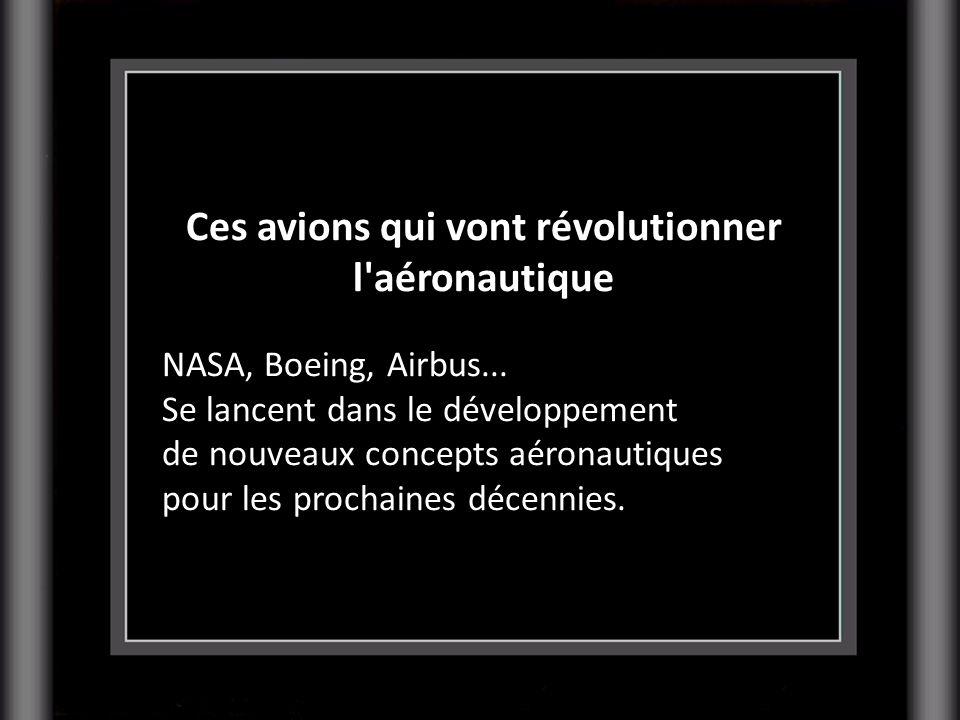 Ces avions qui vont révolutionner l aéronautique