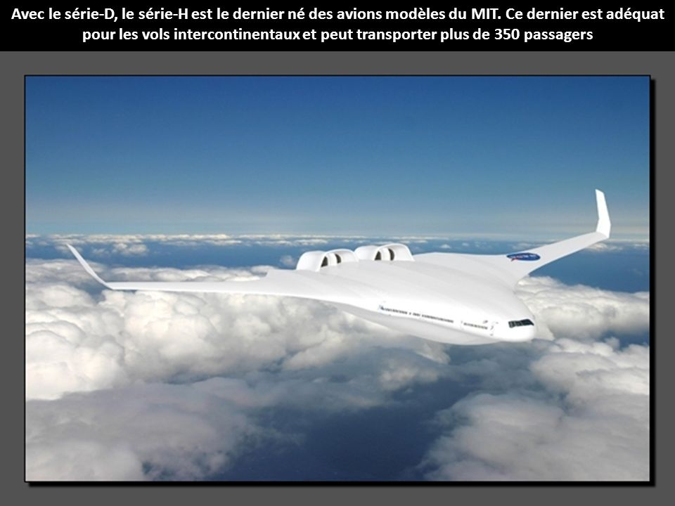Avec le série-D, le série-H est le dernier né des avions modèles du MIT.