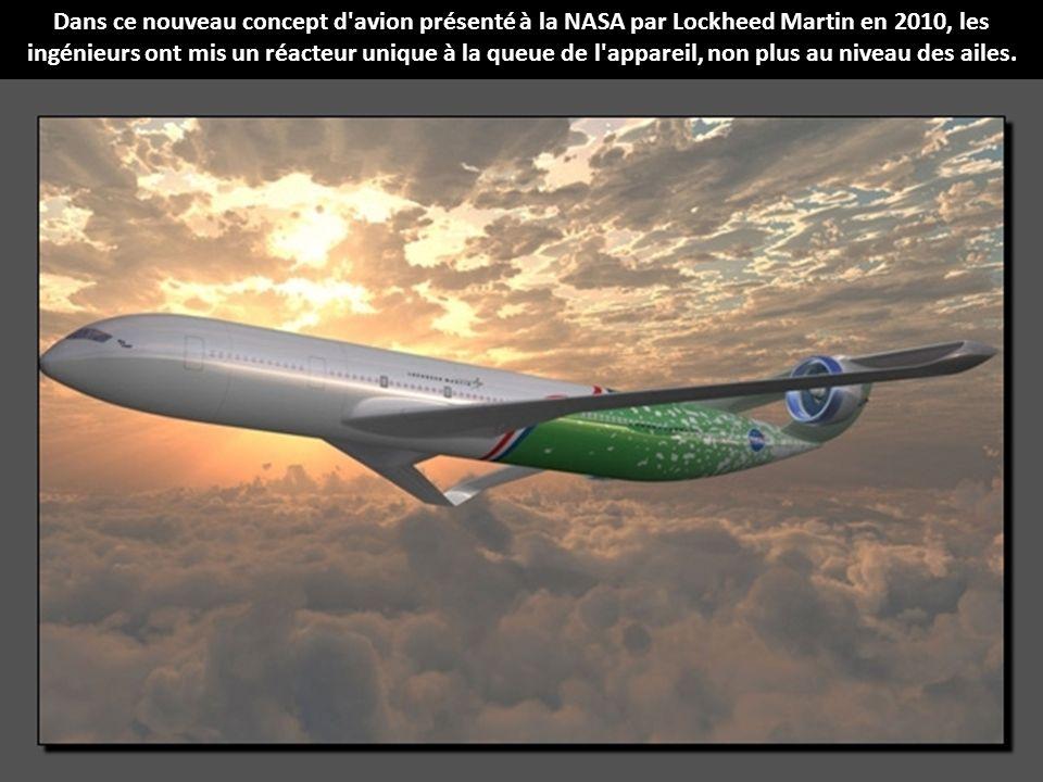 Dans ce nouveau concept d avion présenté à la NASA par Lockheed Martin en 2010, les ingénieurs ont mis un réacteur unique à la queue de l appareil, non plus au niveau des ailes.