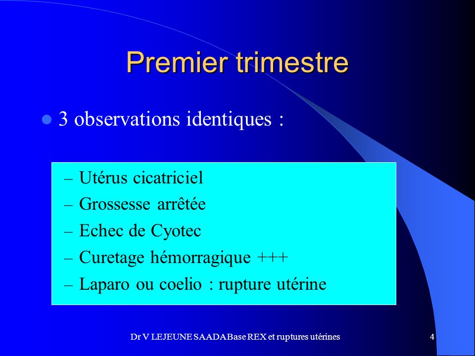 Dr V LEJEUNE SAADA Base REX et ruptures utérines
