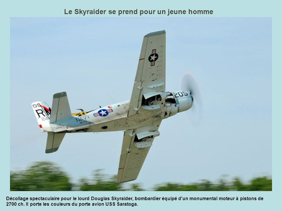Le Skyraider se prend pour un jeune homme