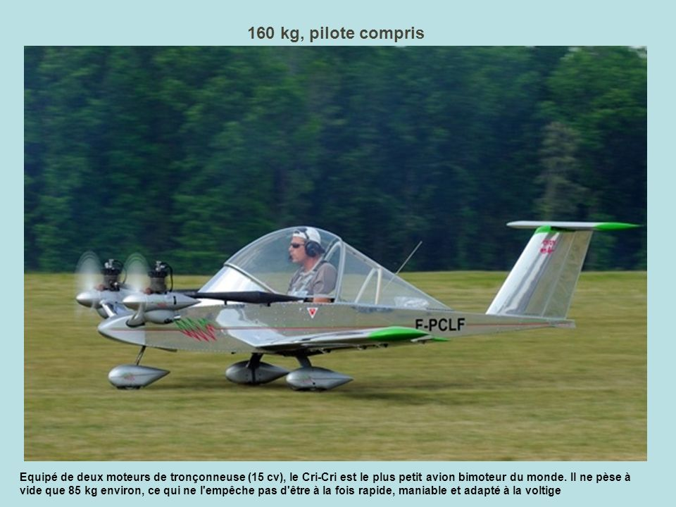 160 kg, pilote compris