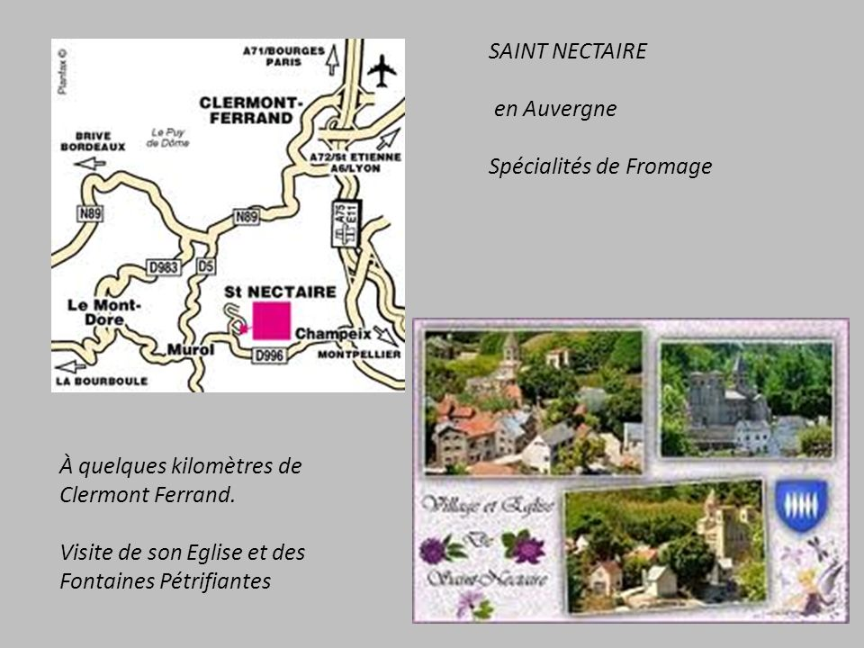 SAINT NECTAIRE en Auvergne. Spécialités de Fromage. À quelques kilomètres de. Clermont Ferrand. Visite de son Eglise et des.
