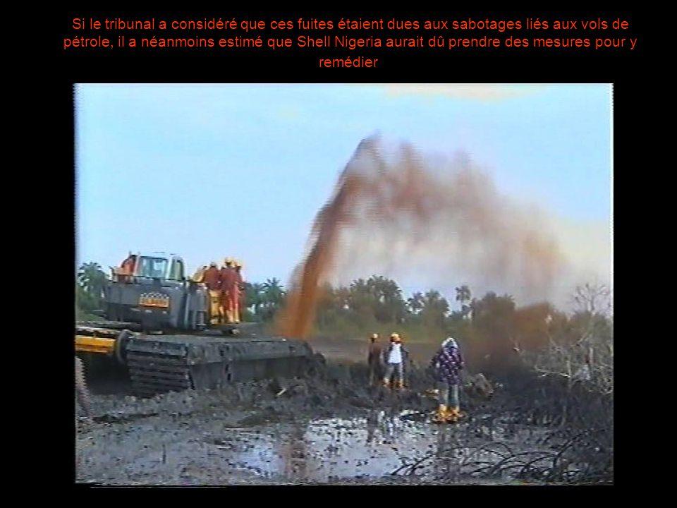 Si le tribunal a considéré que ces fuites étaient dues aux sabotages liés aux vols de pétrole, il a néanmoins estimé que Shell Nigeria aurait dû prendre des mesures pour y remédier.