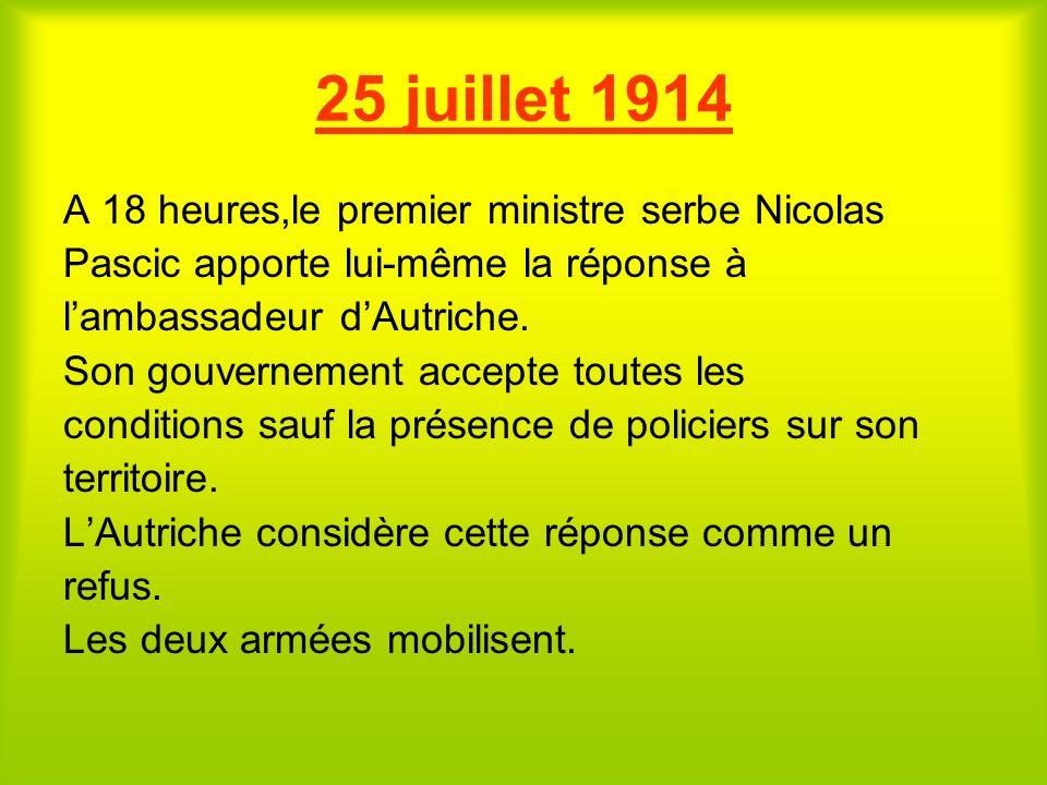 25 juillet 1914 A 18 heures,le premier ministre serbe Nicolas