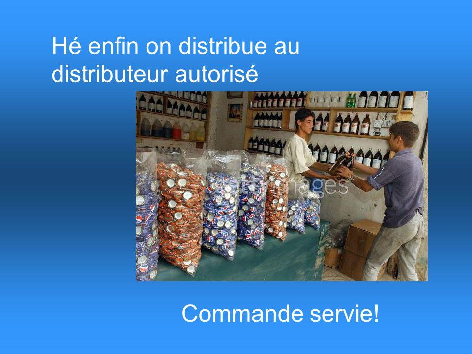 Hé enfin on distribue au distributeur autorisé