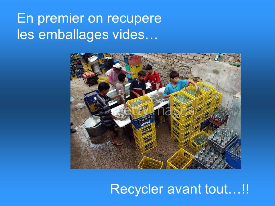 En premier on recupere les emballages vides…