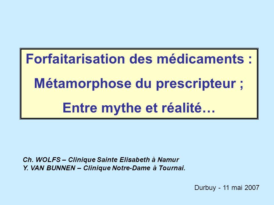 Forfaitarisation des médicaments : Métamorphose du prescripteur ;
