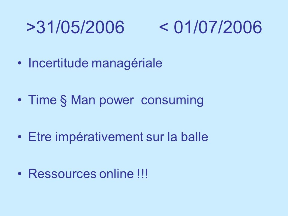 >31/05/2006 < 01/07/2006 Incertitude managériale