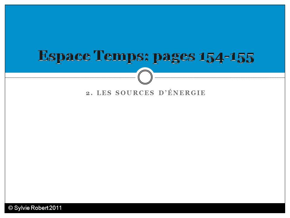 Espace Temps: pages 154-155 2. LES SOURCES D'ÉNERGIE
