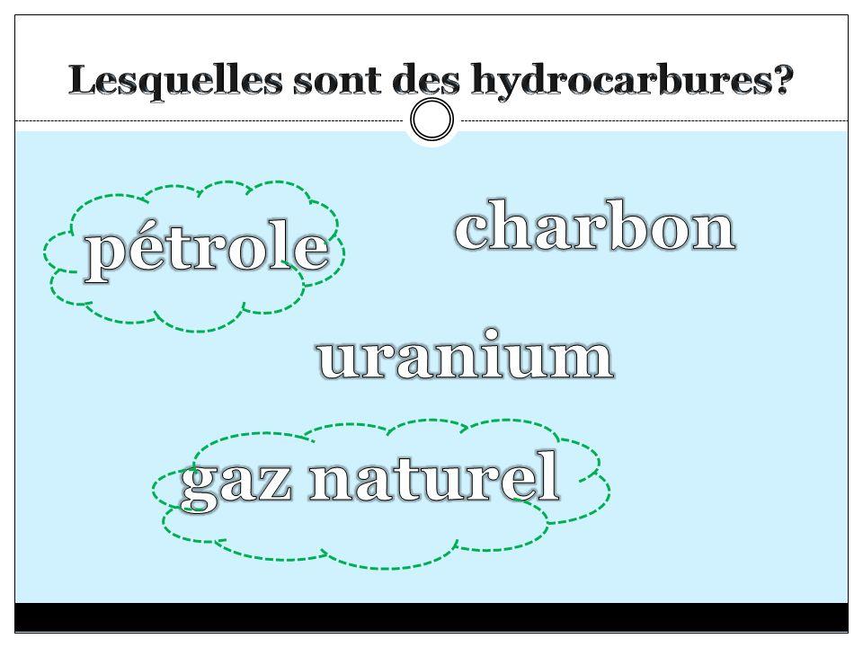 Lesquelles sont des hydrocarbures