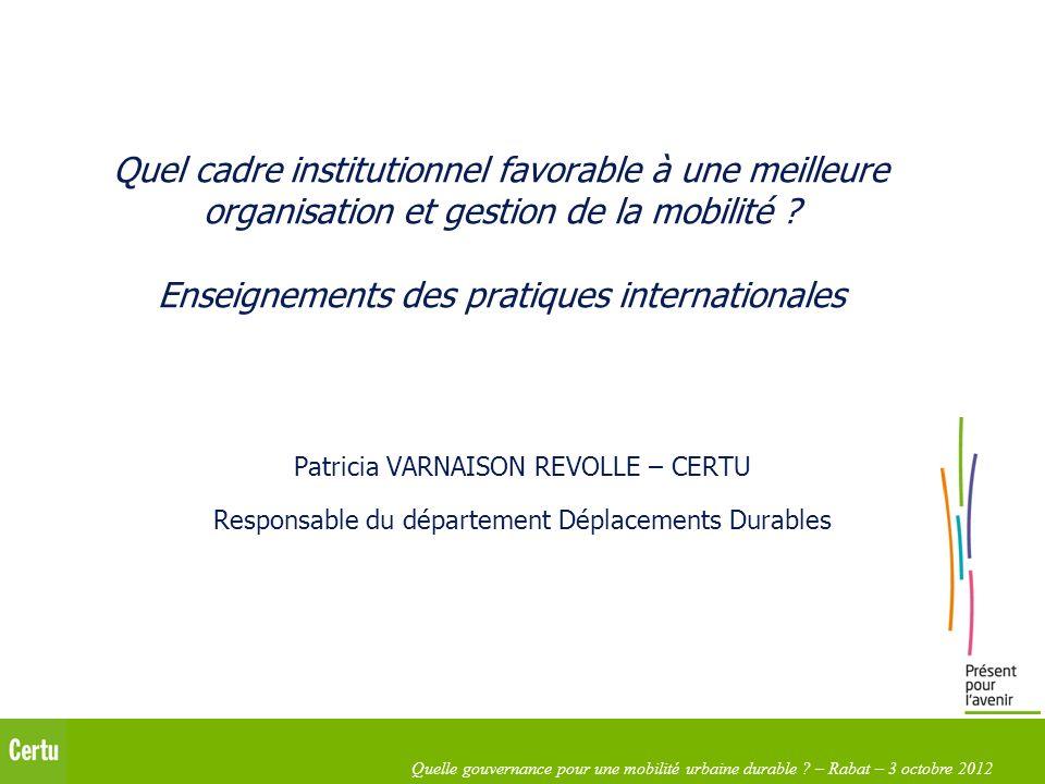 Quel cadre institutionnel favorable à une meilleure organisation et gestion de la mobilité Enseignements des pratiques internationales