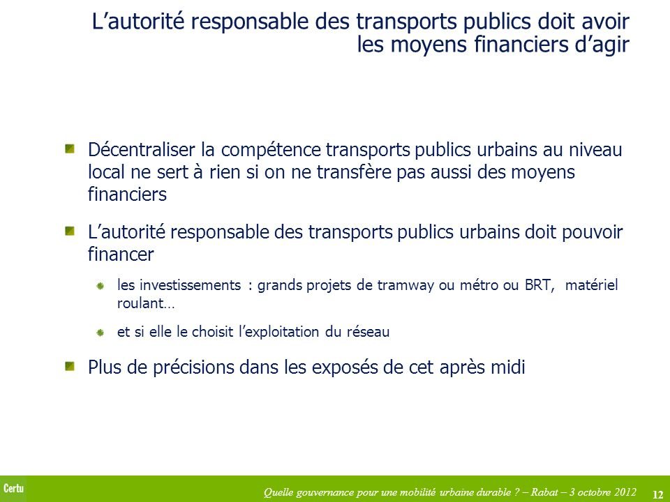 L'autorité responsable des transports publics doit avoir les moyens financiers d'agir