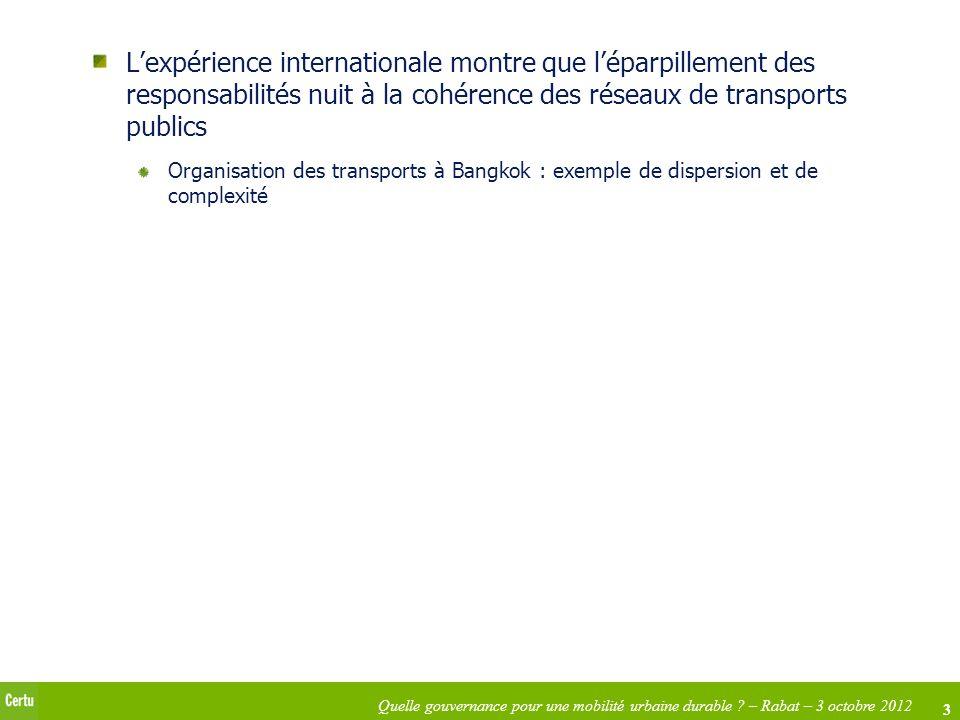 L'expérience internationale montre que l'éparpillement des responsabilités nuit à la cohérence des réseaux de transports publics
