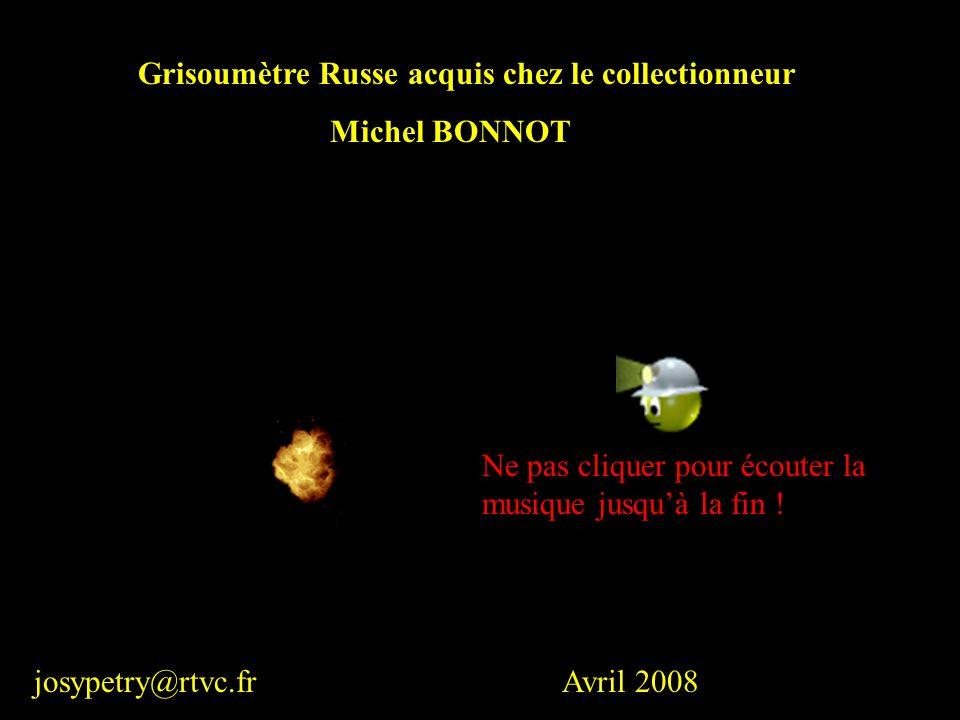 ! Grisoumètre Russe acquis chez le collectionneur Michel BONNOT