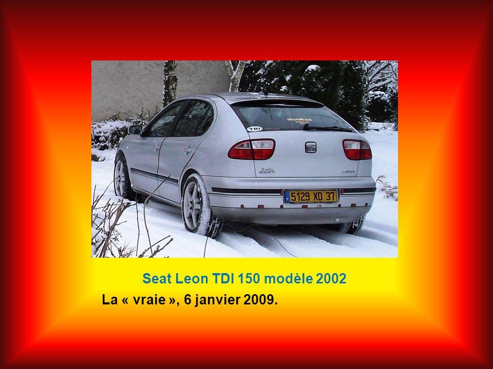 Seat Leon TDI 150 modèle 2002 La « vraie », 6 janvier 2009.