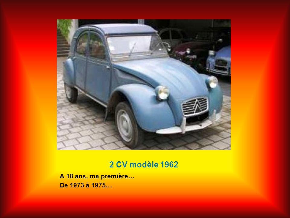 2 CV modèle 1962 A 18 ans, ma première… De 1973 à 1975…