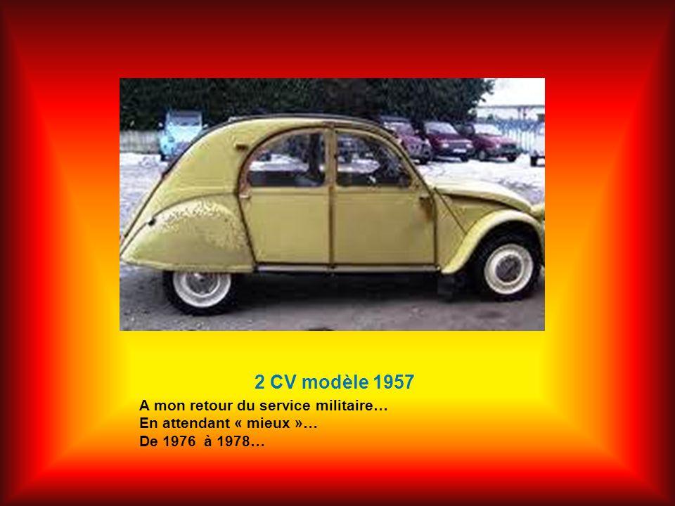 2 CV modèle 1957 A mon retour du service militaire…