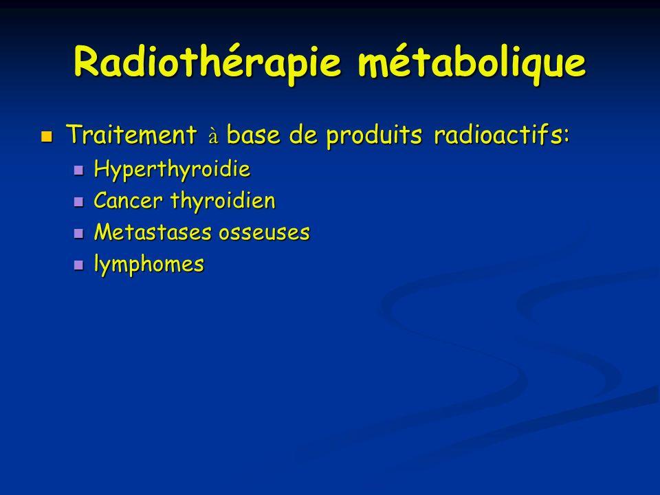 Radiothérapie métabolique