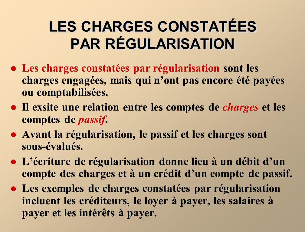 LES CHARGES CONSTATÉES PAR RÉGULARISATION