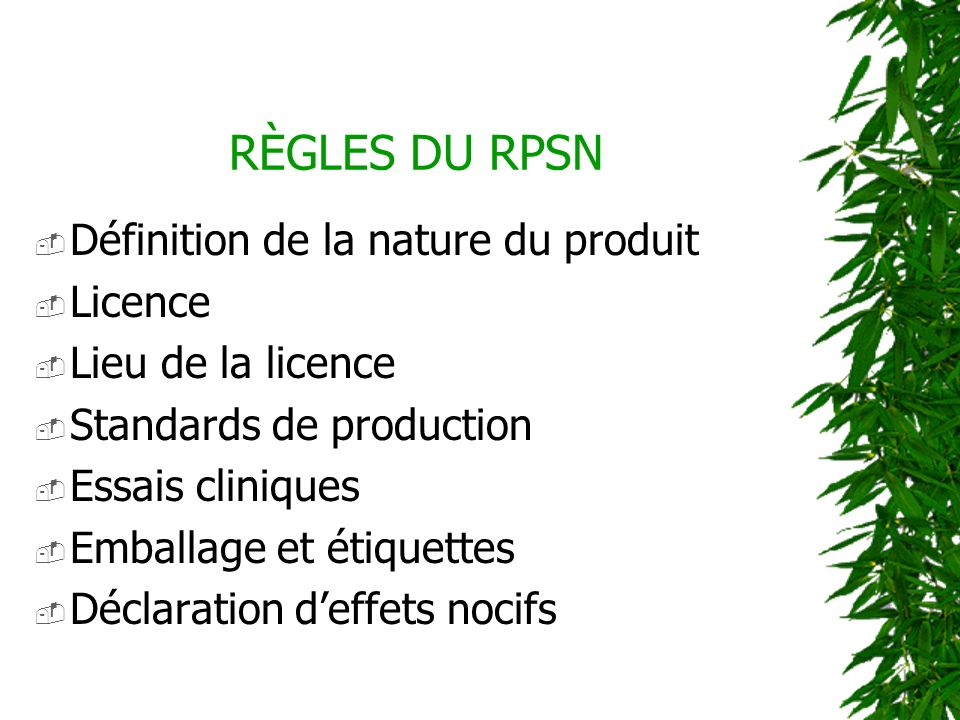 RÈGLES DU RPSN Définition de la nature du produit Licence