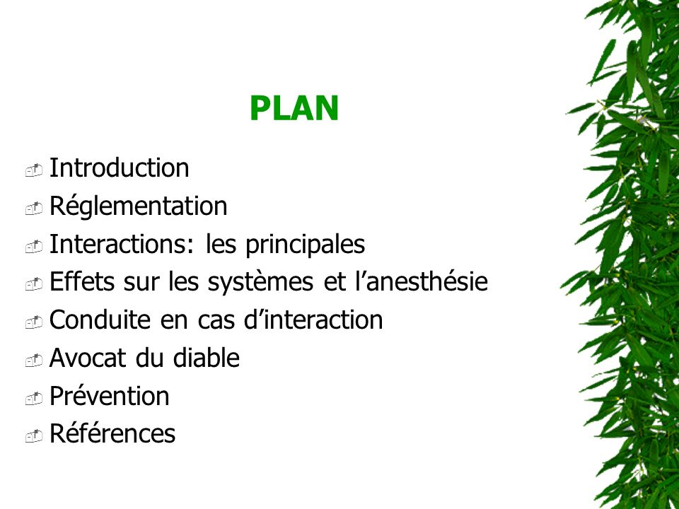 PLAN Introduction Réglementation Interactions: les principales