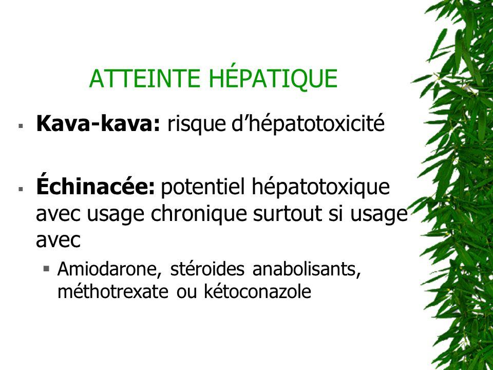 ATTEINTE HÉPATIQUE Kava-kava: risque d'hépatotoxicité
