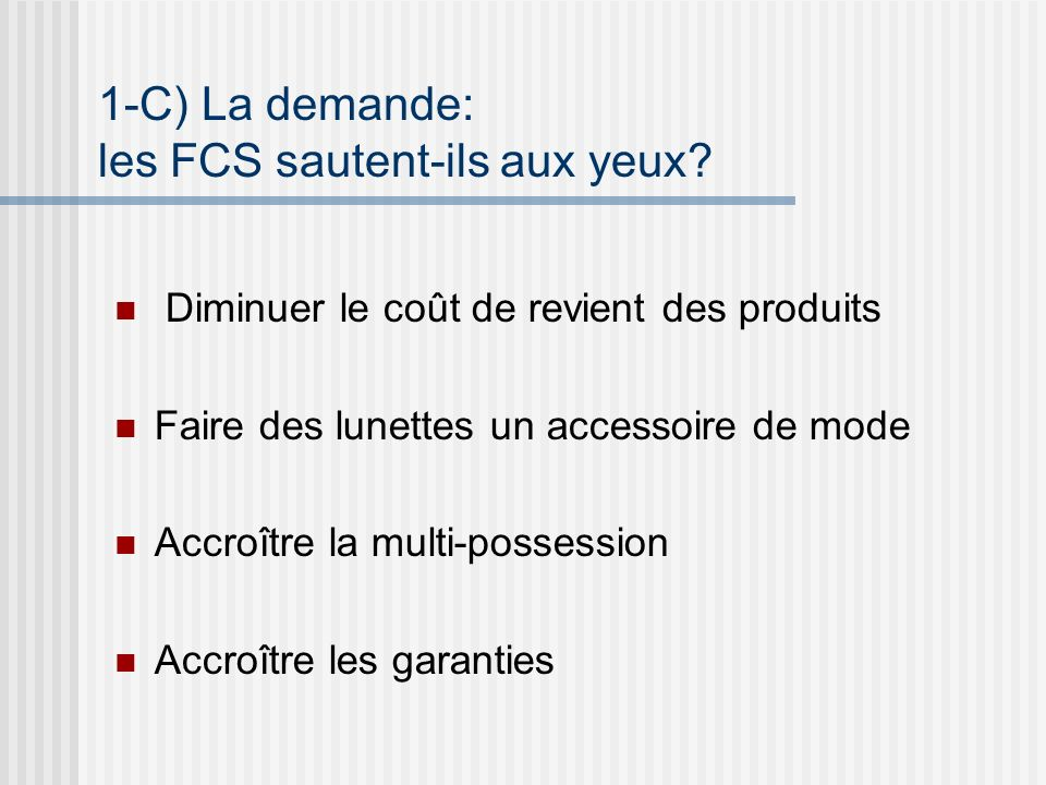 1-C) La demande: les FCS sautent-ils aux yeux