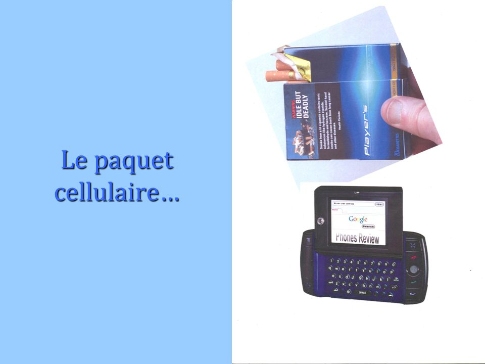 Le paquet cellulaire…