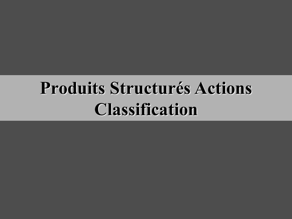 Produits Structurés Actions Classification