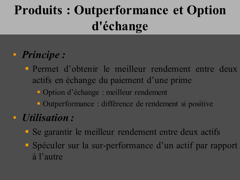 Produits : Outperformance et Option d échange