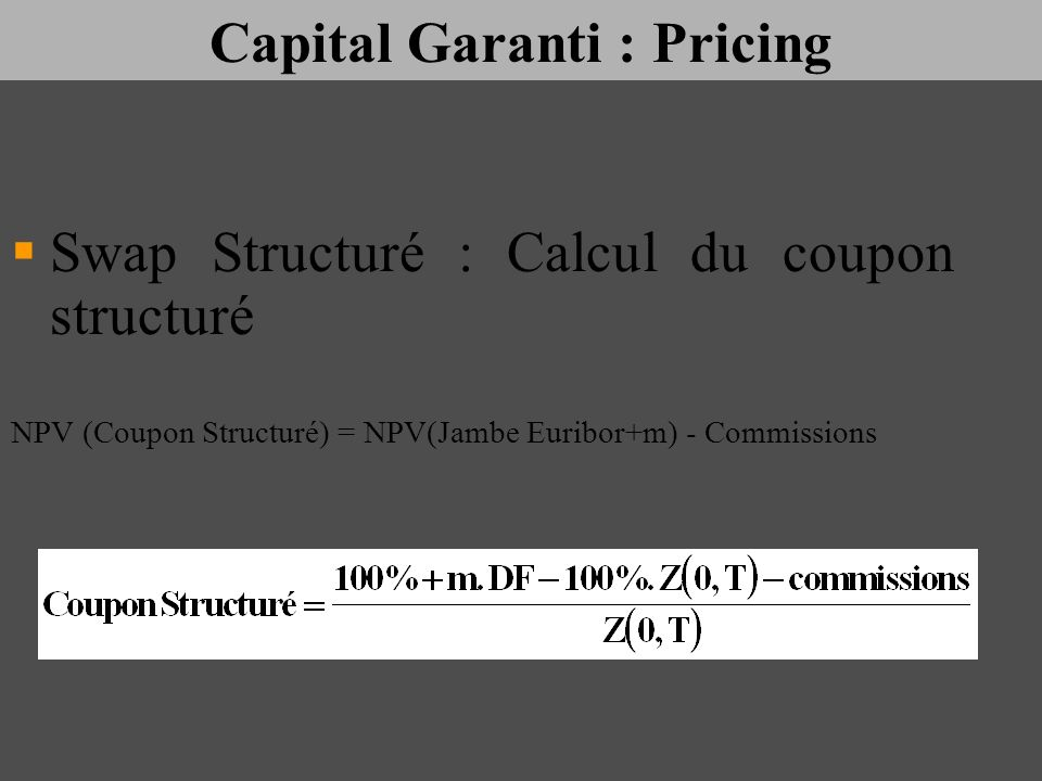 Capital Garanti : Pricing