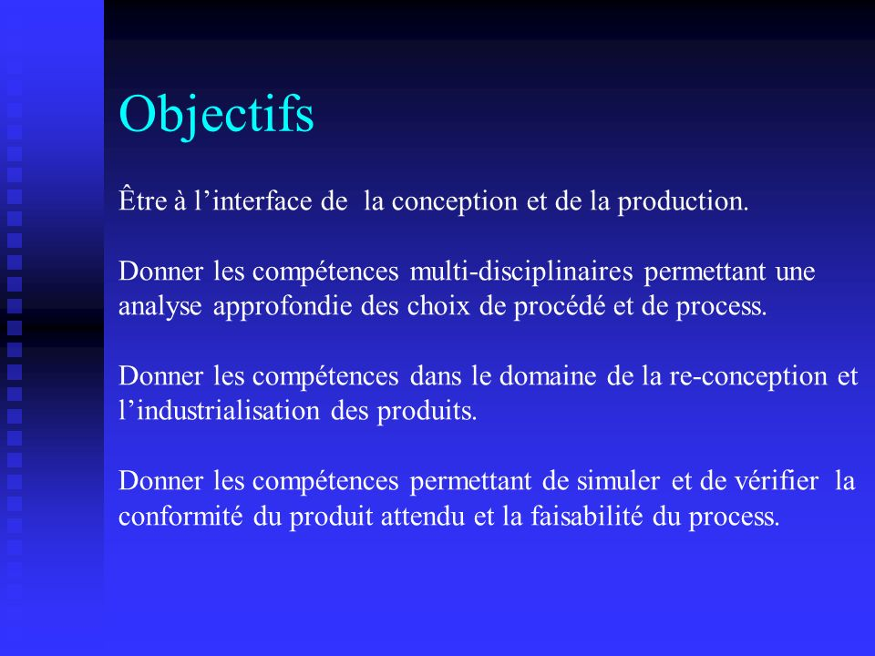 Objectifs Être à l'interface de la conception et de la production.