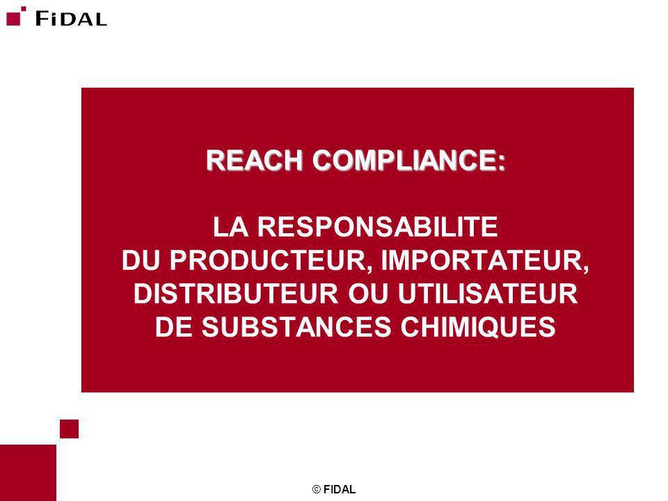 REACH COMPLIANCE: LA RESPONSABILITE DU PRODUCTEUR, IMPORTATEUR, DISTRIBUTEUR OU UTILISATEUR DE SUBSTANCES CHIMIQUES