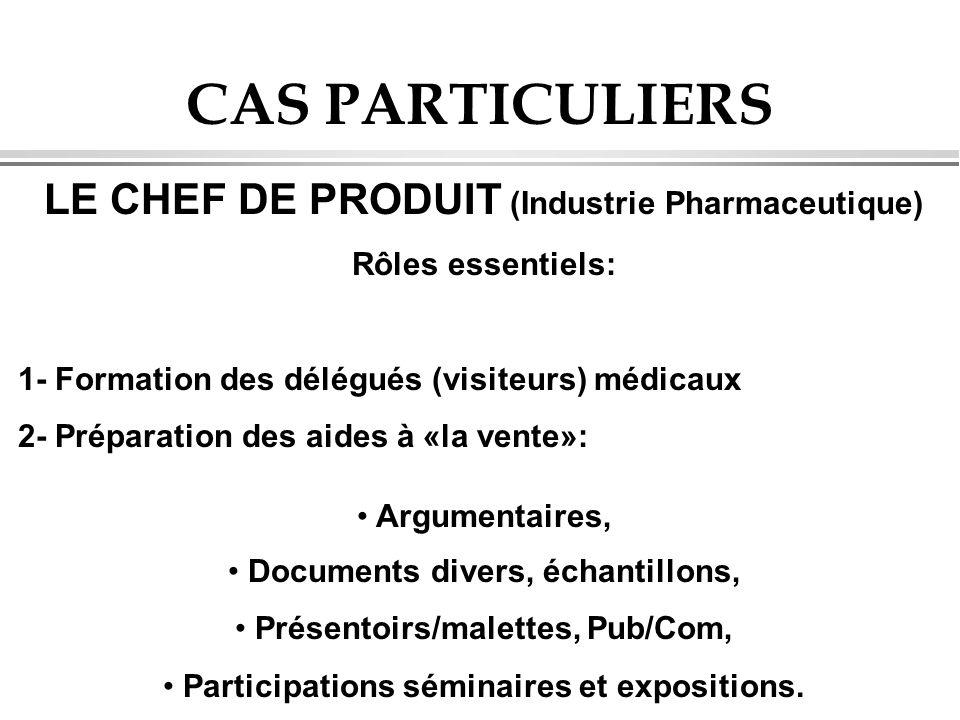CAS PARTICULIERS LE CHEF DE PRODUIT (Industrie Pharmaceutique)