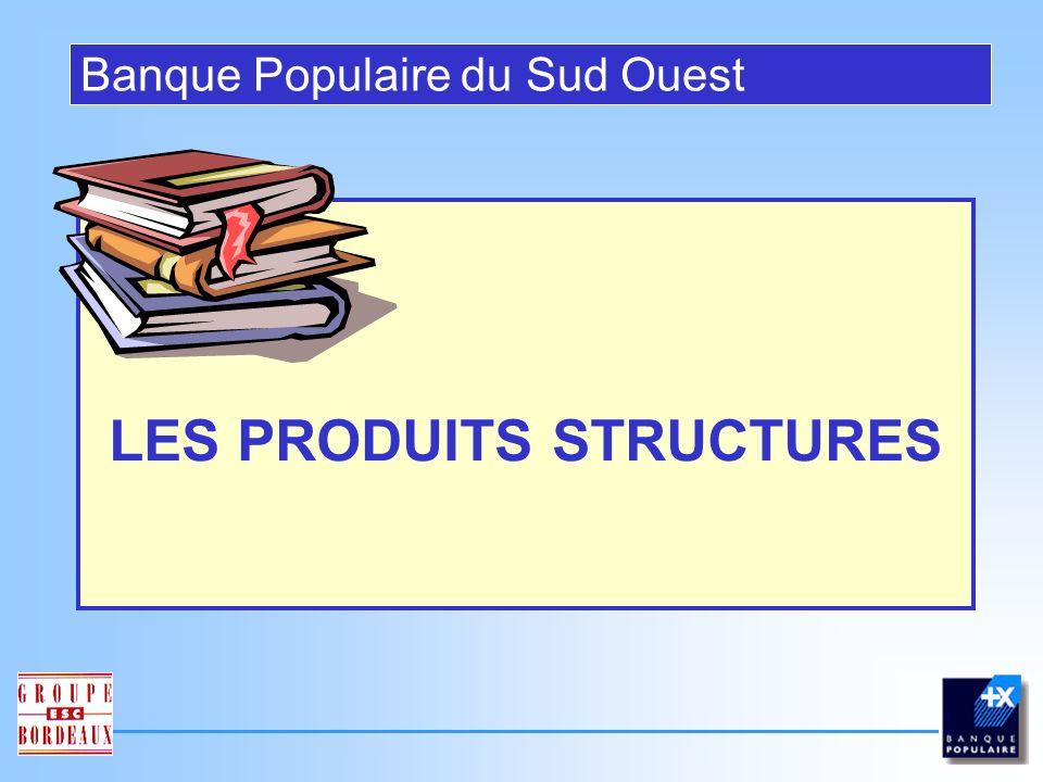 LES PRODUITS STRUCTURES