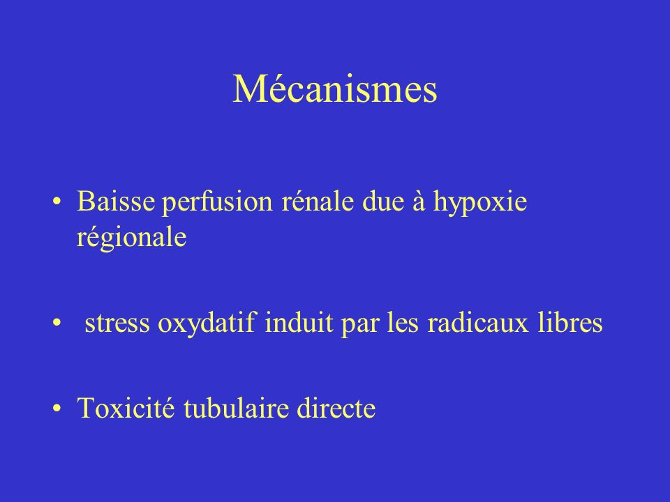 Mécanismes Baisse perfusion rénale due à hypoxie régionale