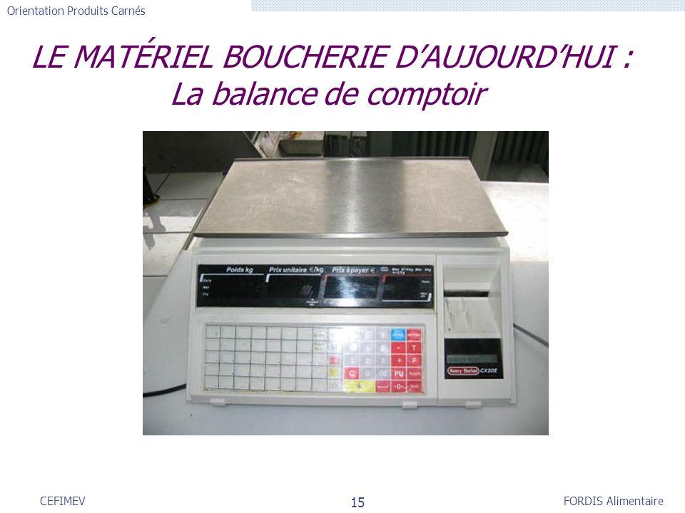 LE MATÉRIEL BOUCHERIE D'AUJOURD'HUI : La balance de comptoir