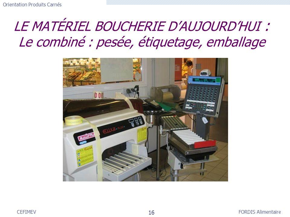 LE MATÉRIEL BOUCHERIE D'AUJOURD'HUI : Le combiné : pesée, étiquetage, emballage
