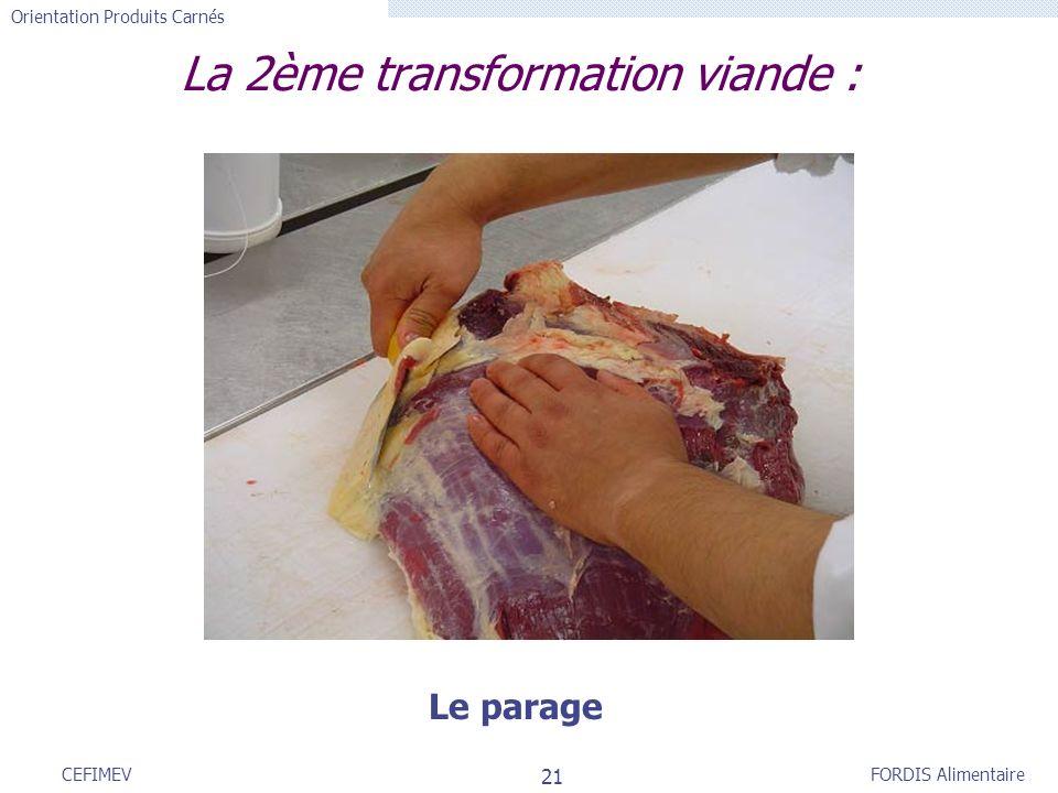 La 2ème transformation viande :
