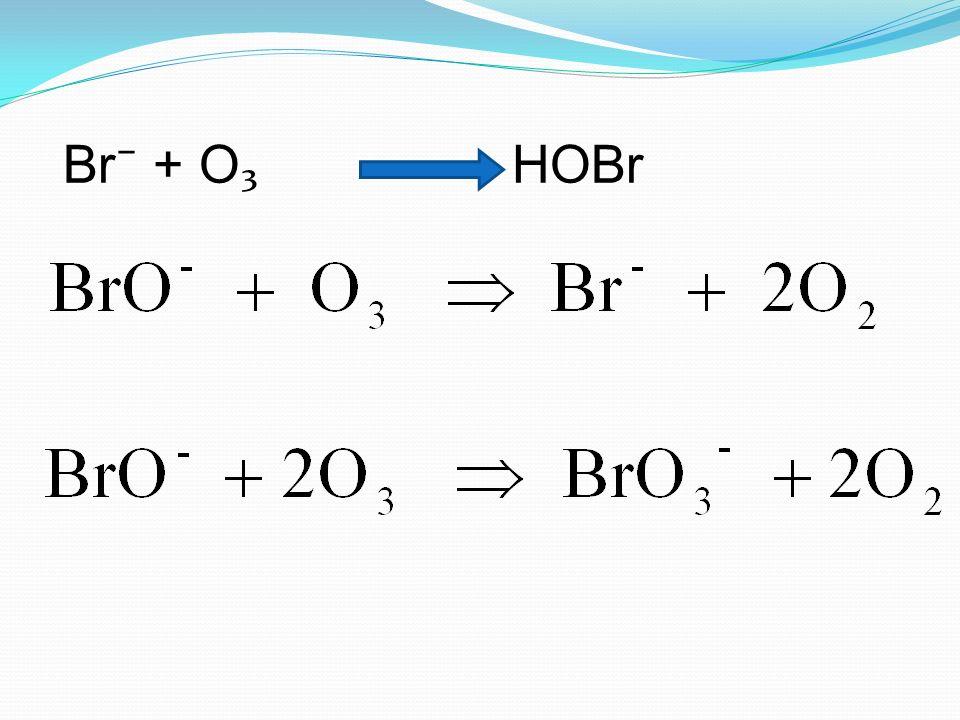 Br⁻ + O₃ HOBr