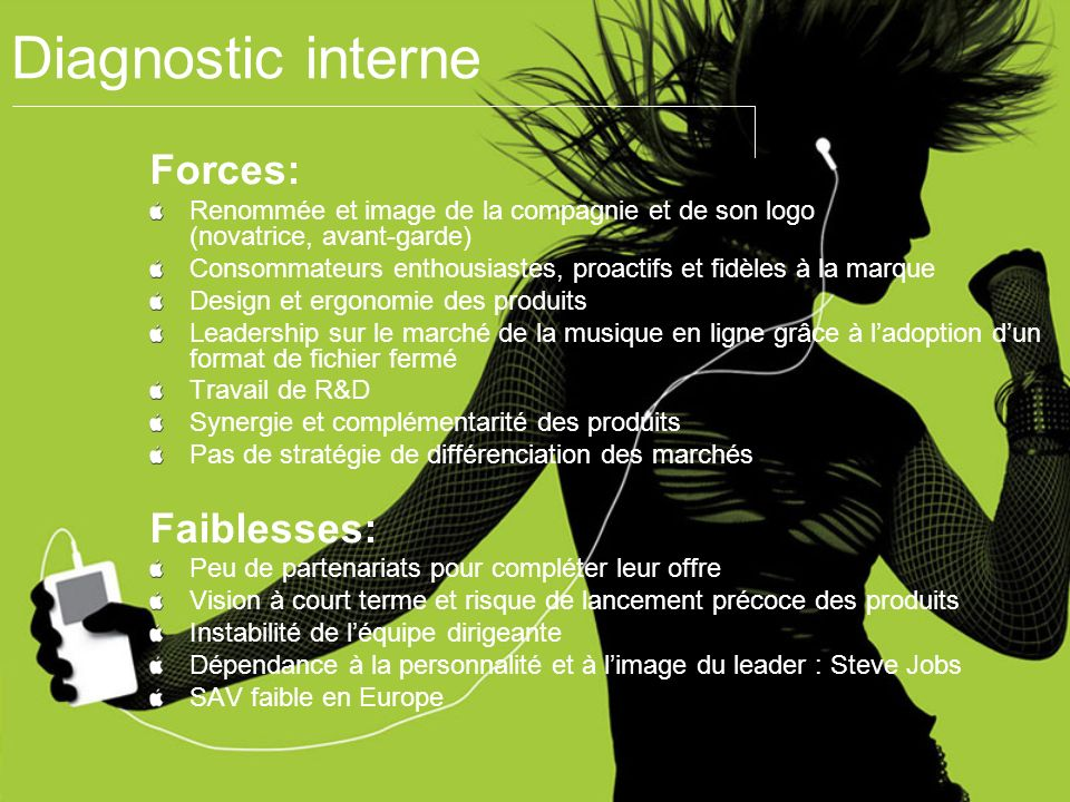Diagnostic interne Forces: Faiblesses: