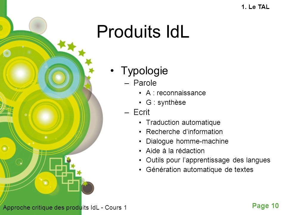 Produits IdL Typologie Parole Ecrit A : reconnaissance G : synthèse