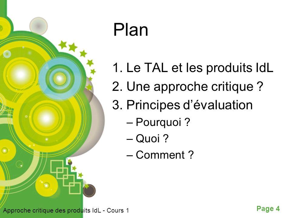 Plan 1. Le TAL et les produits IdL 2. Une approche critique