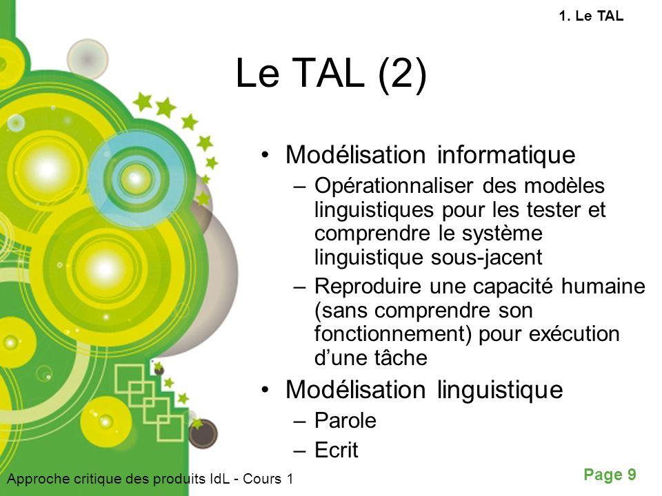 Le TAL (2) Modélisation informatique Modélisation linguistique
