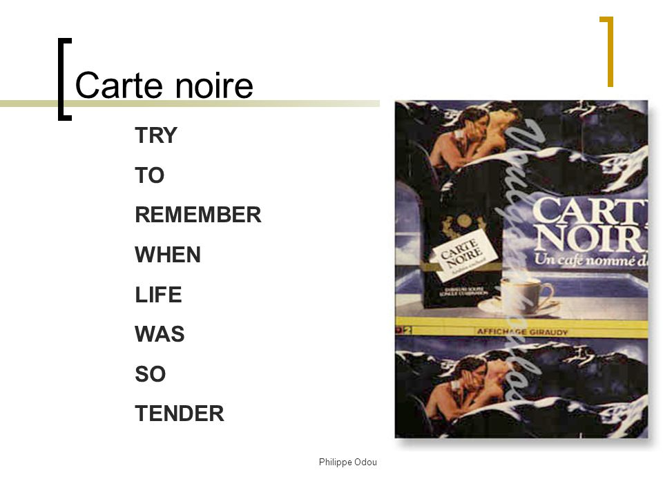 Carte noire TRY TO REMEMBER WHEN LIFE WAS SO TENDER Philippe Odou